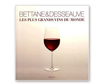 Bettane & Desseauve, Les Plus Grands Vins du Monde